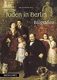 Juden in Berlin: Biografien - Elke V Kotowski