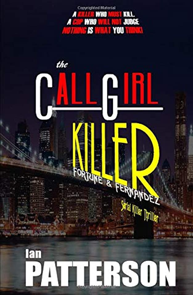 本物リテラシー把握THE CALL GIRL KILLER: A KILLER WHO MUST KILL. A COP WHO WILL NOT JUDGE. NOTHING IS WHAT YOU THINK! (Fortune & Fernandez Serial Killer Thriller)