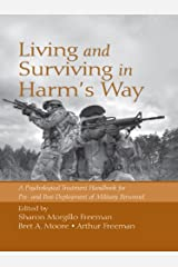 Living and Surviving in Harm's Way: A Psychological Treatment Handbook for Pre- and Post-Deployment of Military Personnel Kindle Edition