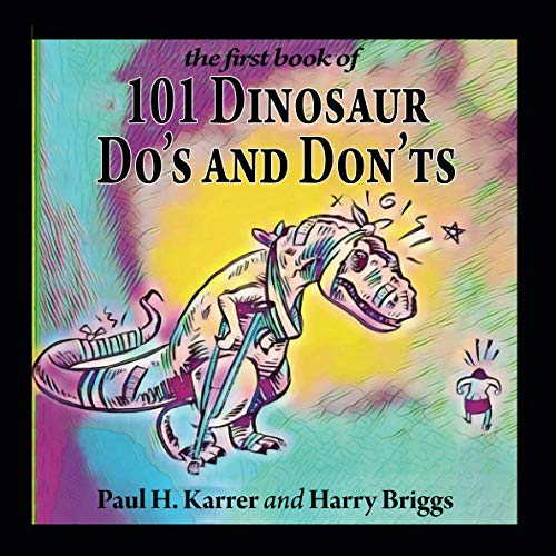 101 Dinosaur Do's and Don'ts: Recipes for Transformation Activate Your Soul's Potential
