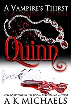 A Vampire's Thirst: Quinn by [A K Michaels, Monica La Porta, Missy Borucki]
