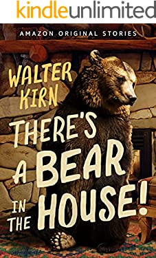 There's a Bear in the House!