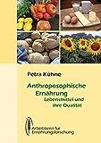 Anthroposophische Ernährung: Lebensmittel und ihre Qualität