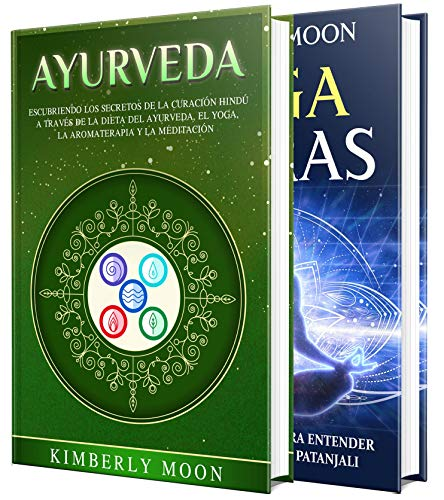 Ayurveda: Los secretos de la curación hindú a través de la dieta ayurvédica, la meditación y la aromaterapia junto con una guía para entender los Yoga Sutras de Patanjali