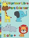 Mi primer Libro para Colorear: A partir de 2 años - Libro de dibujo infantil con adorables motivos de animales: 1 dibujo para colorear y 1 página en ... de dibujo para niños, libro de garabatos.
