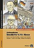 Stationenlernen Geschichte 9./10. Klasse Band 2: Ost-West-Konflikt - Leben in der Bundesrepublik - Leben in der DDR - Wiedervereinigung (Bergedorfer...