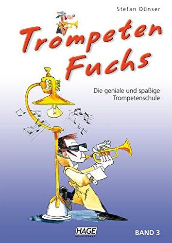 Trompeten Fuchs Band 3: Die geniale und spaßige Trompetenschule