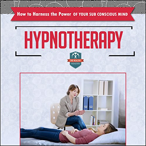 Hypnotherapy     How to Harness the Power of Your Sub Conscious Mind               By:                                                                                                                                 The Healthy Reader                               Narrated by:                                                                                                                                 Violet Meadow                      Length: 45 mins     8 ratings     Overall 4.0