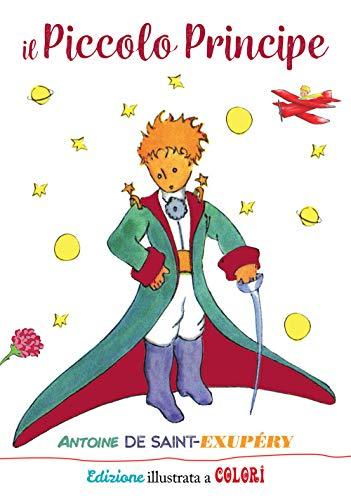Il Piccolo Principe. Ediz. illustrata a colori