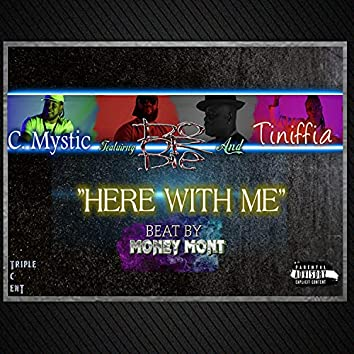 Here With Me (feat. Do Or Die & Tiniffia) [YCS Mix] (YCS Mix)