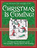 Christmas Is Coming!: Celebrate the Holiday with Art, Stories, Poems, Songs, and Recipes (English Edition)