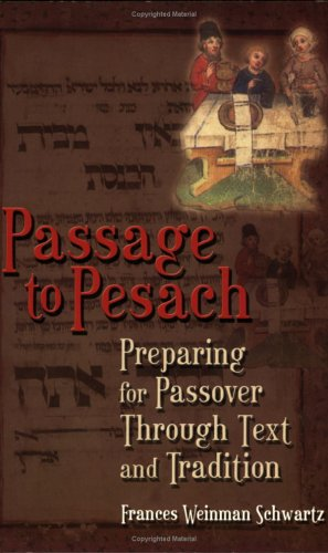 Passage to Pesach: Preparing for Passover Through Text and Tradition