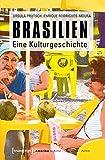 Brasilien: Eine Kulturgeschichte (Amerika: Kultur - Geschichte - Politik) - Ursula Prutsch