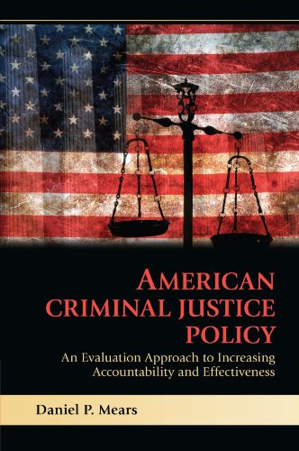 American Criminal Justice Policy: An Evaluation Approach...
