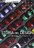 Storia del design. Ediz. illustrata...