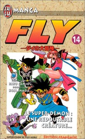 Fly, tome 14 : Le Super-Démon, une redoutable créature