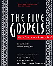 The Five Gospels: What Did Jesus Really Say? The Search for the Authentic Words of Jesus by Robert W. Funk(1996-12-19)