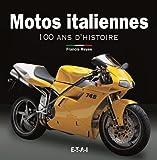 Motos italiennes - 100 ans d'histoire