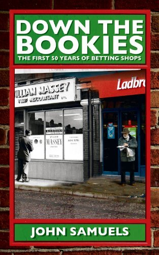 Down the Bookies: The First 50 Years of Betting Shops by John Samuels (2011-10-31)