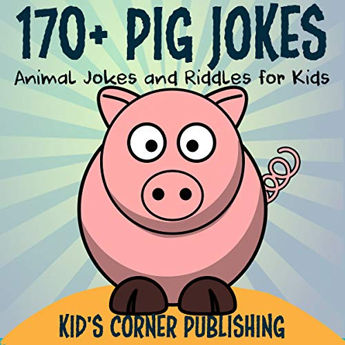 170+ Pig Jokes audiobook cover art