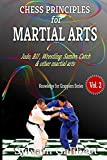 Chess Principles For Martial Arts: Chess Tactics And Strategies For Judo, Bjj, Boxing And Other Martial Arts (knowledge For Grapplers)-Galibert, Sylvain