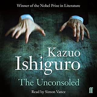 The Unconsoled                   By:                                                                                                                                 Kazuo Ishiguro                               Narrated by:                                                                                                                                 Simon Vance                      Length: 19 hrs and 29 mins     10 ratings     Overall 4.0