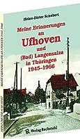 Meine Erinnerungen an Ufhoven und (Bad) Langensalza in Thueringen 1945-1966