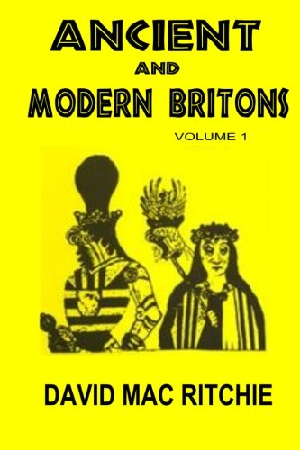 Compare Textbook Prices for Ancient And Modern Britons: Vol. 1  ISBN 9781592322251 by Ritchie, David Mac