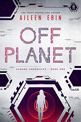 Amazon.com: Off Planet (Aunare Chronicles Book 1) eBook: Erin, Aileen:  Kindle Store