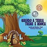 Quando a Terra Treme e Ronca (Portuguese Edition): Um livro de segurança de terremoto