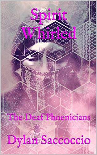 Spirit Whirled: The Deaf Phoenicians (English Edition)