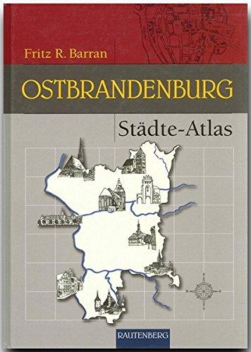 Städte-Atlas Ostbrandenburg (Rautenberg) (Rautenberg - Kartografie /Städte-Atlanten)