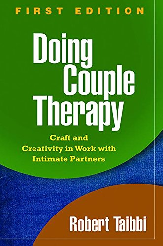 Doing Couple Therapy, First Edition: Craft and Creativity in Work with Intimate Partners (The Guilford Family Therapy Se