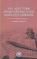 XVI. Asir Türk Edebiyatinin Tizai Mahlasli Sairleri