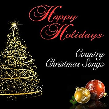 Happy Holidays: Country Christmas Songs