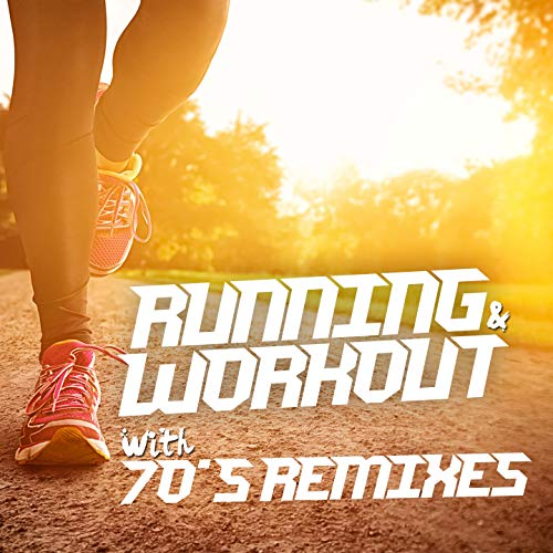 Running and Workout with 70's Remixes