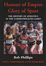 Honour of Empire, Glory of Sport : The History of Athletics at the Commonwealth Games