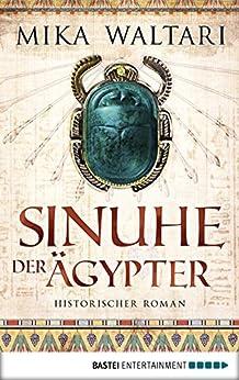 Sinuhe der Ägypter: Historischer Roman von [Mika Waltari, Andreas Ludden]