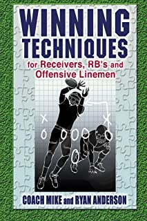 Winning Techniques for Receivers, RB, and Offensive Linemen
