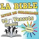 La bible - Livre de coloriage - 40 versets psaumes - volume 3: A Colorier et encadrer ces Psaumes Biblique puissant ! Un livre chrétien à colorier pour adultes et enfants | Un livre religieux unique pour vous détendre dans la parole de Dieu Jésus