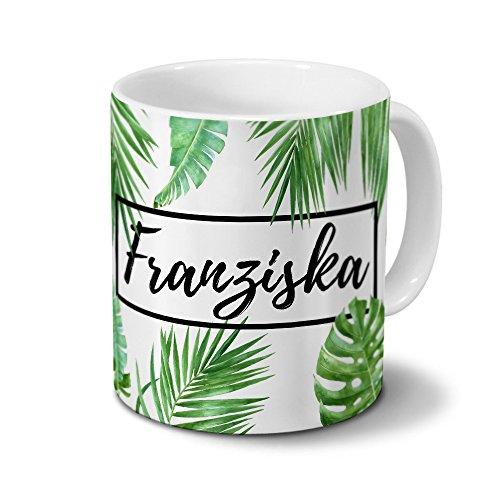 printplanet Tasse mit Namen Franziska - Motiv Dschungel Floral Leaf - Namenstasse, Kaffeebecher, Mug, Becher, Kaffeetasse - Farbe Weiß