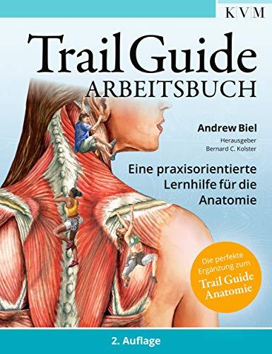 Trail Guide Arbeitsbuch: Eine praxisorientierte Lernhilfe für die Anatomie