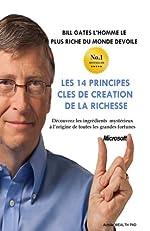 Bill Gates devoile Les 14 principes clés de création de la richesse - Découvrez les ingrédients mystérieux à l'origine de toutes les grandes fortunes d'Achille Wealth Phd