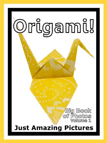 Just Origami Photos! Big Book of Photographs & Pictures of Origami Folded Paper, Vol. 1 (English Edition)