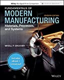 Fundamentals of Modern Manufacturing: Materials, Processes and Systems, 7e Enhanced eText with Abridged Print...