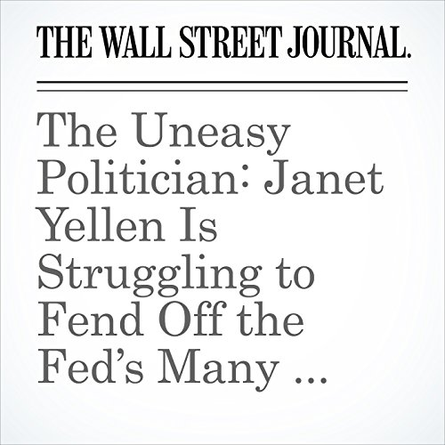 The Uneasy Politician: Janet Yellen Is Struggling to Fend Off the Fed's Many Critics copertina