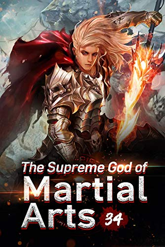 The Supreme God of Martial Arts 34: Three Ultimate Magical Treasures In Hand (English Edition)
