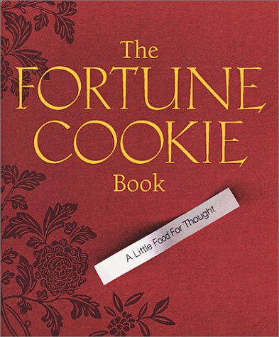 The Fortune Cookie Book: A Little Food For Thought (Running Press Miniature Editions)