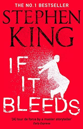 If It Bleeds: The No. 1 bestseller...