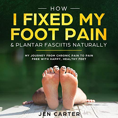How I Fixed My Foot Pain and Plantar Fasciitis Naturally cover art